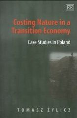 Costing Nature in a Transition Economy. Case Studies in Poland